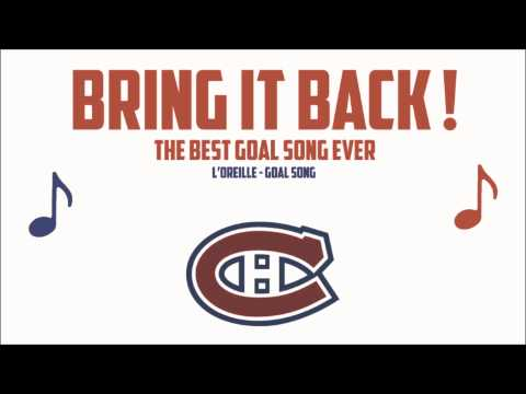 Habs Best Goal Song Ever | L'Oreille - Goal Song (BRING IT BACK) ᴴᴰ