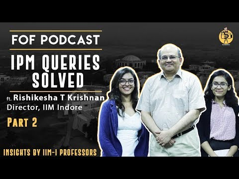 Director, IIM Indore answers queries about IPM Programme