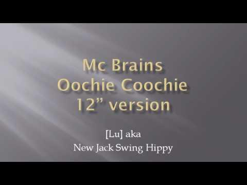 Mc Brains - Oochie Coochie - 12