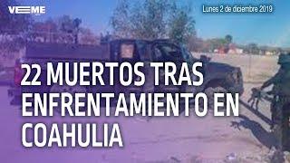 Download lagu Suman 22 muertos por enfrentamiento en Villa Unión Coahuila MP3