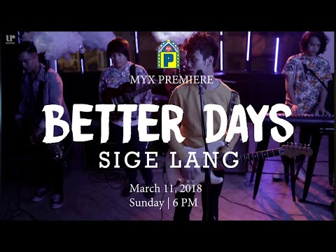 Better Days - Sige Lang (Official MYX Teaser)