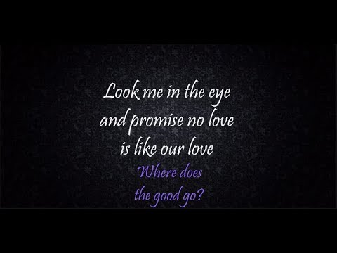 Tegan And Sara - Where Does The Good Go (Lyrics) [HQ]