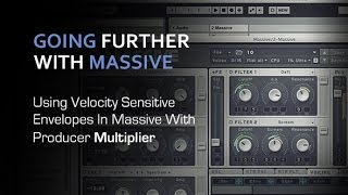 Going Further In Massive - Using Velocity Sensitive Envelopes - With Multiplier