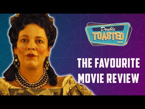 THE FAVOURITE MOVIE REVIEW – Double Toasted Reviews