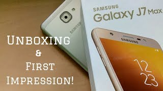 SAMSUNG Galaxy J7 MAX: Unboxing & First Impression (INDIAN)