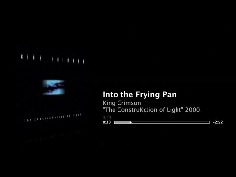 KC - 3:30 abridged - Into the Frying Pan - The ConstruKction of Light - King Crimson