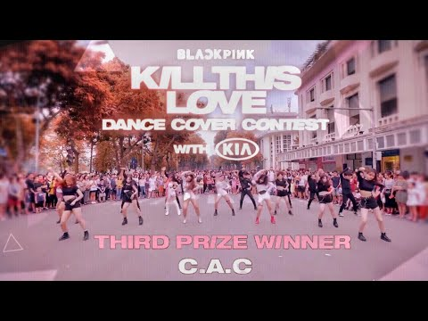 [3RD WINNER] KPOP IN PUBLIC BLACKPINK (블랙핑크)-Kill This Love DANCE COVER BY C.A.C from Vietnam