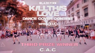 [KPOP IN PUBLIC CHALLENGE] BLACKPINK (블랙핑크) - 'Kill This Love' DANCE COVER BY C.A.C from Vietnam