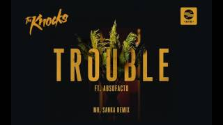 Baixar The Knocks - TROUBLE ft. Absofacto (Mr. Sanka Remix) [Official Audio]