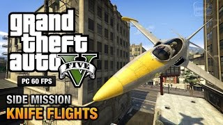 GTA 5 PC - All Knife Flight Challenges