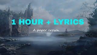 Alec Benjamin - Paper Crown (1 Hour + Lyrics)