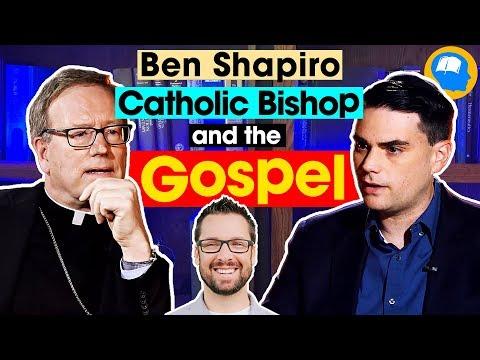 Ben Shapiro, a Catholic Bishop and the Gospel.