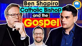 Ben Shapiro, a Catholic Bishop and the Gospel.
