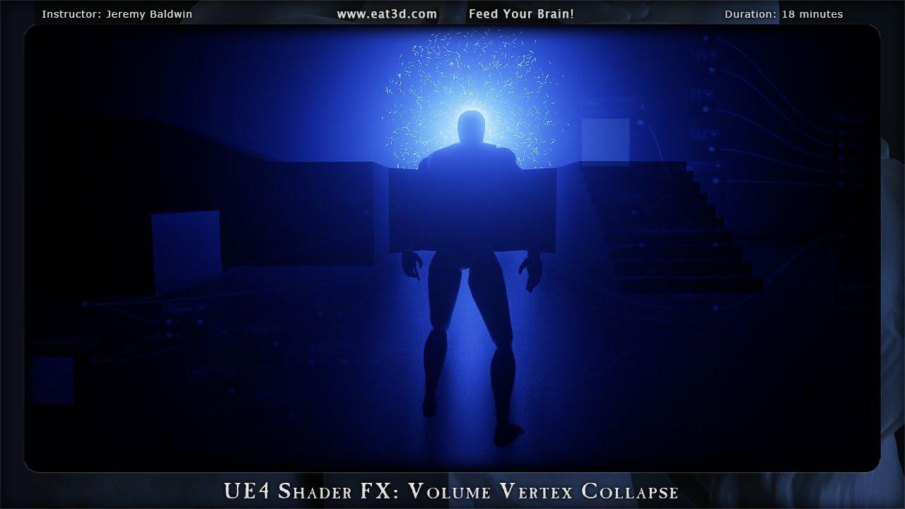 UE4 Shader FX: Volume Vertex Collapse