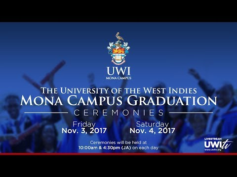 UWI Mona Presentation of Graduates Ceremony 2017 - Saturday November 4 Morning Session