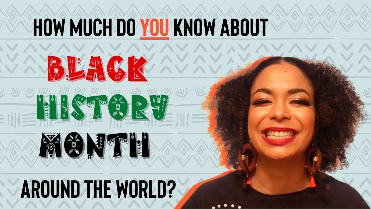 Black History Month Around The World: How Much Do YOU Know?