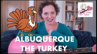 Children's Song: Albuquerque The Turkey - Thanksgiving Song for Kids