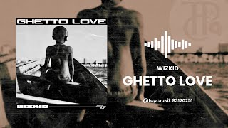 Wizkid - Ghetto Love (Audio Oficial).mp3