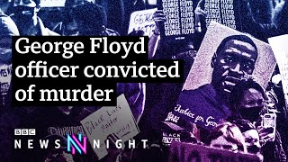 George Floyd: How significant is Derek Chauvin's guilty verdict for the US? - BBC Newsnight