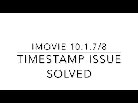 iMovie 10.1.7 timestamp issue