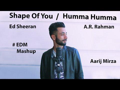 Ed Sheeran | Shape Of You | Humma Humma | EDM Mashup | Aarij Mirza