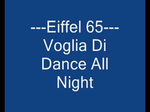 Eiffel 65 - Voglia Di Dance All Night