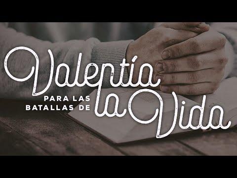 Valentía para las batallas de la vida - Pastor Joel Peña
