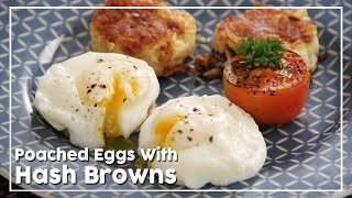 Poached Eggs | Hash Browns | Quick Breakfast Recipe