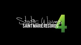 SAINT MARIE RECORDS | STATIC WAVES 4