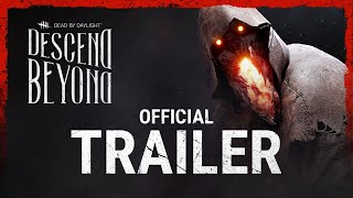 Dead by Daylight | Descend Beyond | Official Trailer
