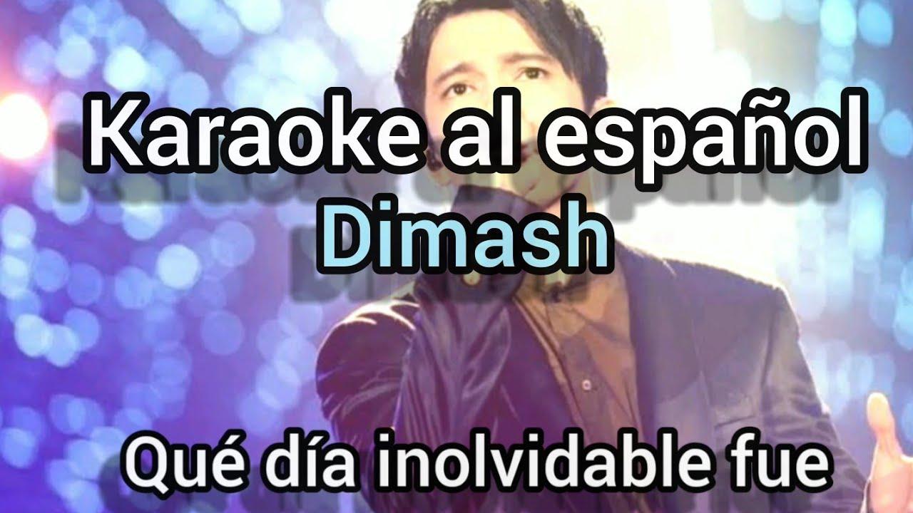 Karaoke al español Día Inolvidable Dimash(Unforgettable Day)