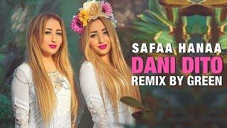 Safaa&Hanaa DANI DITO Remix by Green 2016