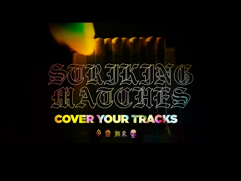 Cover Your Tracks - Striking Matches