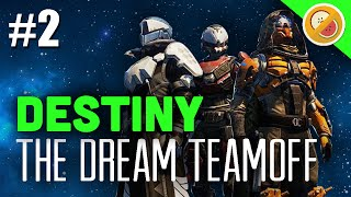 Destiny The Dream Team vs TripleWRECK & Co. #2 - Dream Teamoff (Funny Gaming Moments)