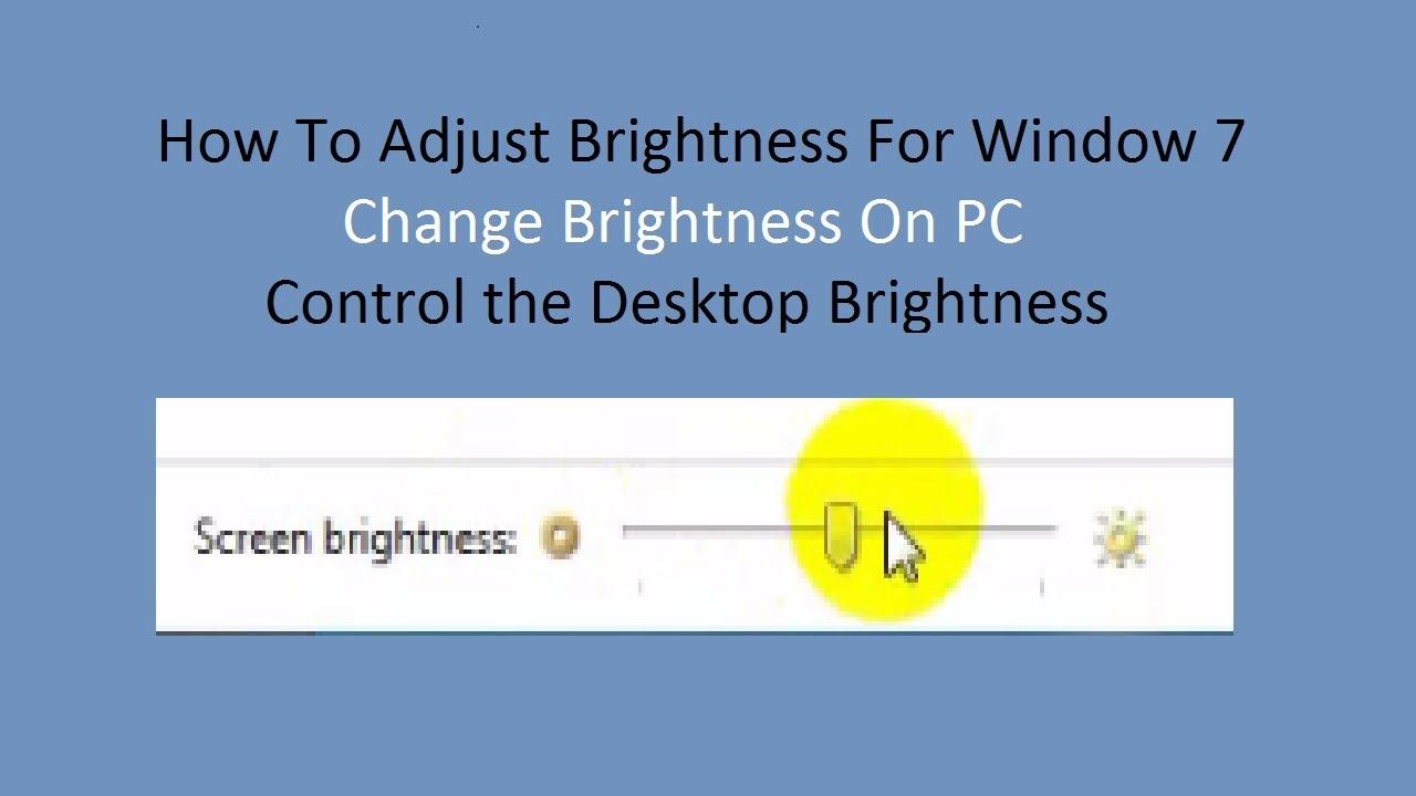 How To Adjust Brightness For Window 7 || Change Brightness On PC || Control  the Desktop Brightness