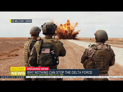 Why Nothing Can Stop The Delta Force