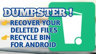 DUMPSTER ( RECYCLE BIN FOR ANDROID )