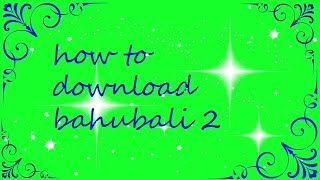 How to download Bahubali 2 in Hindi