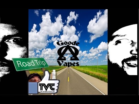 On The Road With TVC The FDA can't stop Goode Vapes Grand Op