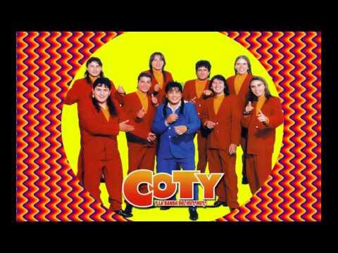 COTY   y la Banda del HUY,HUY,HUY...!!!