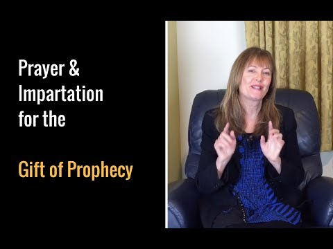 Impartation and Prayer for the Gift of Prophecy