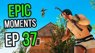 PUBG: Epic & Lucky Moments Ep. 37