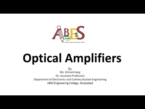 Optical Amplifiers by Ms. Himani Garg [Optical Networks]