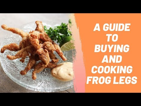 A Guide To Buying And Cooking Frog Legs