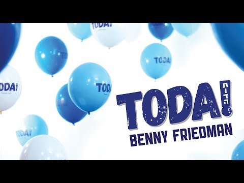 Benny Friedman - Toda! The Music Video - בני פרידמן | תודה