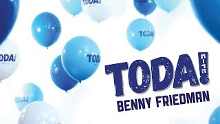 Benny Friedman – Toda! The Music Video – בני פרידמן | תודה