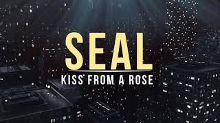 Seal - Kiss From a Rose (Lyric Video)