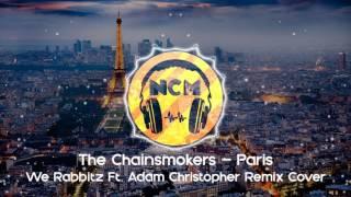 The Chainsmokers - Paris (We Rabbitz Ft. Adam Christopher Remix Cover) [No Copyright] 🎵