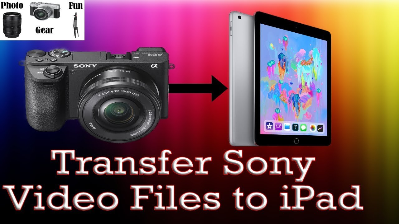 Import Sony video files to iPad wired - feat  Sony a6400