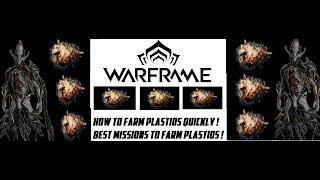 Warframe - How To Farm Plastids ! Best Missions To Farm Plastids Fast !